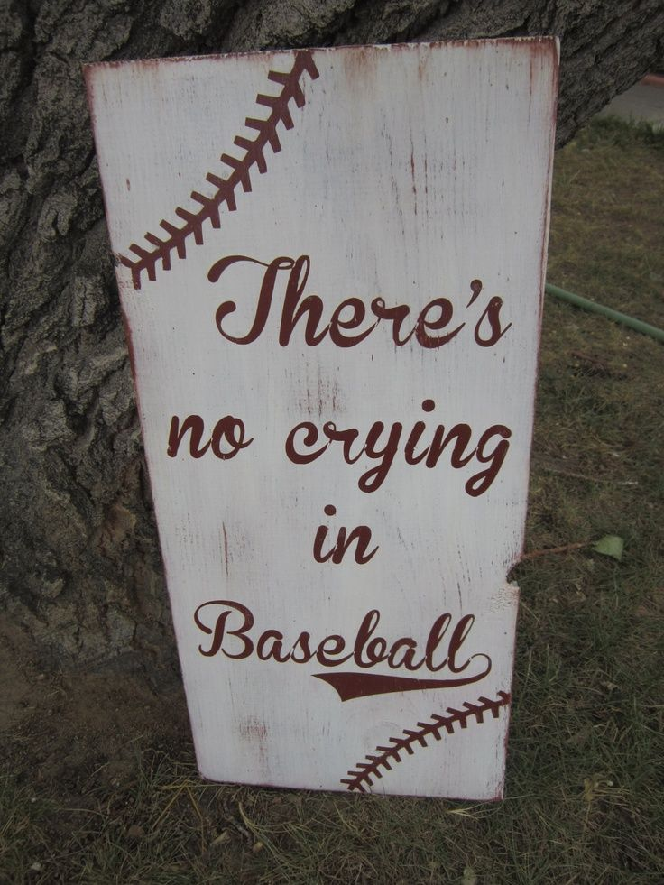 Theres no crying in Baseball - Hand Painted Distressed Sign. $45.00, via Etsy.