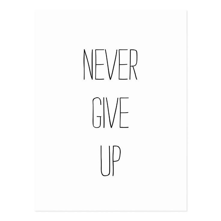 "Never Give Up."" Motivational Quote Postcar – Zazzle"