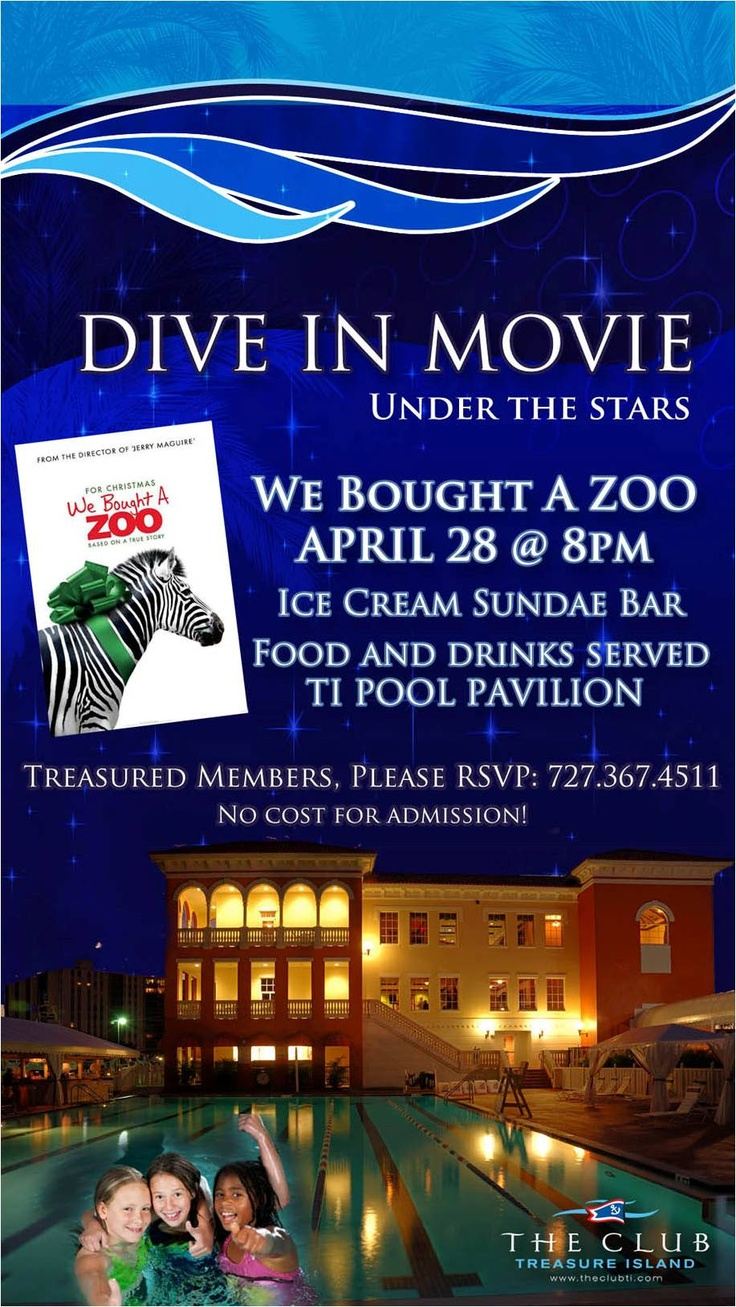 "Be sure to join us at The Club for our next poolside Dive In Movie Night, Saturday, April 28th at 8:00pm.  We will be featuring the blockbuster film ""We Bought A Zoo!""  Looking forward to seeing everyone for an adventurous evening under the stars!"