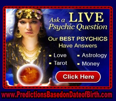 Our clairvoyant psychics reveal your destiny through the power of fortune telling by offering accurate future readings and psychic predictions. Start your reading now and chat live online or by phone with a fortune teller to divine your future full of promise and hope! Click here to heck out these sizzling predictions and be prepared for anything! http://www.predictionsbasedondateofbirth.com/date-of-birth-astrology-predictions/