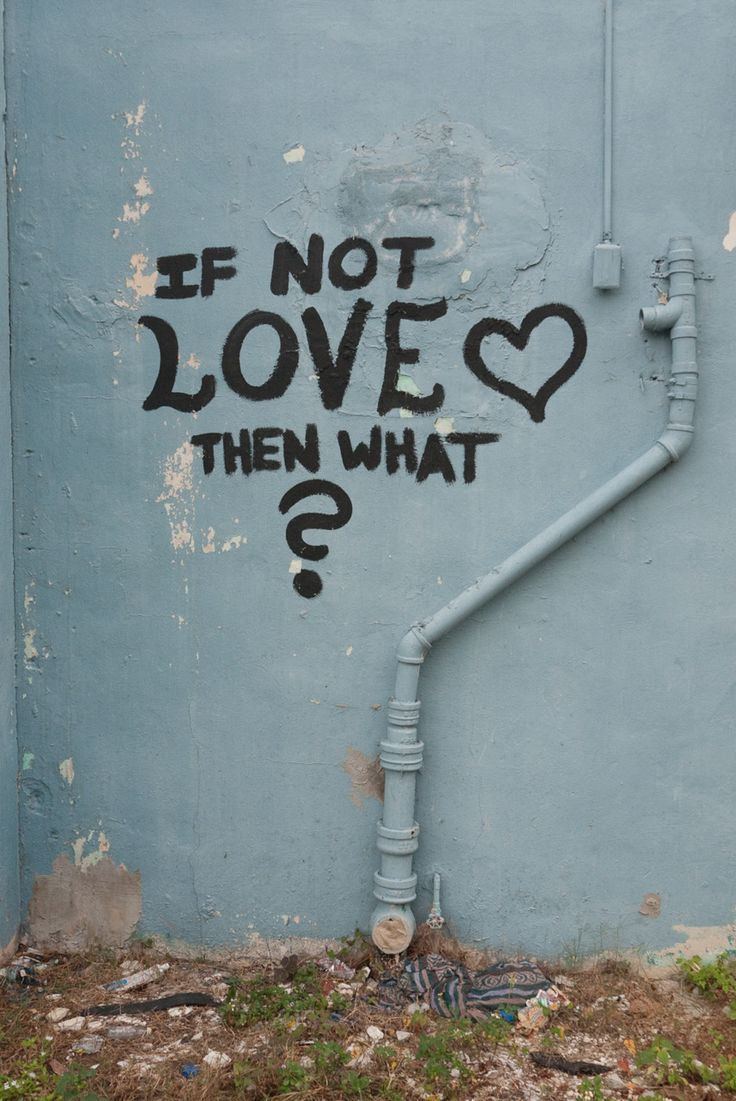 If Not Love Then What?