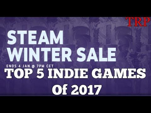 Steam Winter Sale - Top 5 Indie Games For 2017
