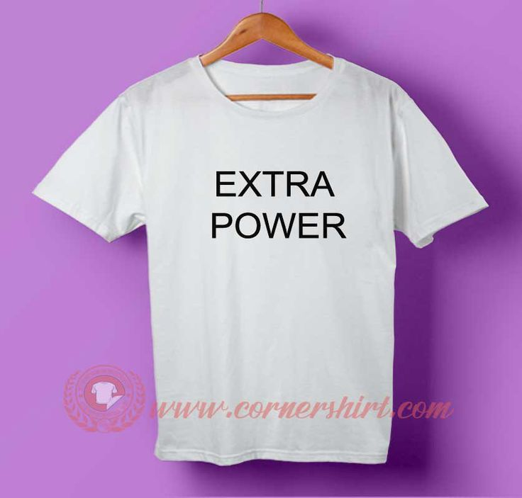 Extra Power T-shirt #tshirt #tee #tees #shirt #apparel #clothing #clothes #customdesign #customtshirt #graphictee #tumbrl #cornershirt #bestseller #bestproduct #newarrival #unisex #mantshirt #mentshirt #womanTshirt #text #word #white #whitetshirt #menfashion #menstyle #style #womenstyle #tshirtonlineshop #personalizetshirt #personalize #quote #quotetshirt #wear #tshirtonlineshop #outfit #womenfashion