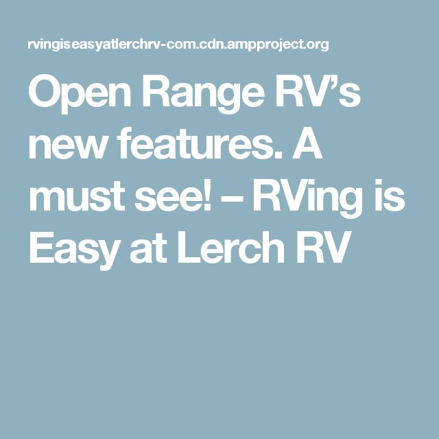 Open Range RV's new features. A must see! – RVing is Easy at Lerch RV