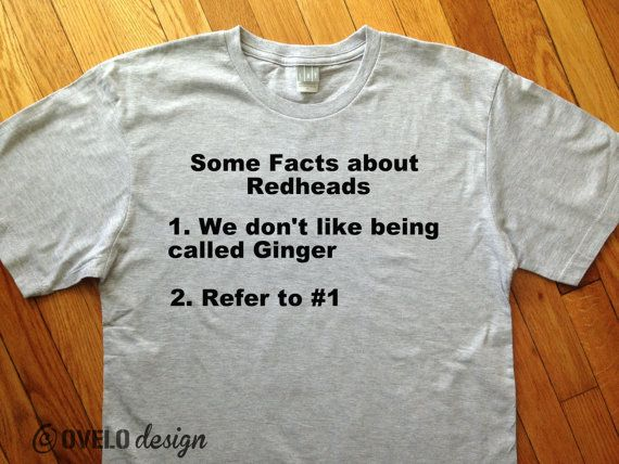 Facts about Redheads Only a ginger can call another ginger 'Ginger' for Gingers and Redheads Men's T-shirt on Etsy, £13.77