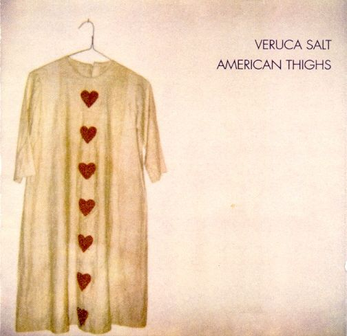 Veruca Salt – American Thighs