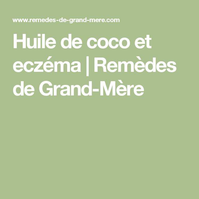 Huile de coco et eczéma | Remèdes de Grand-Mère