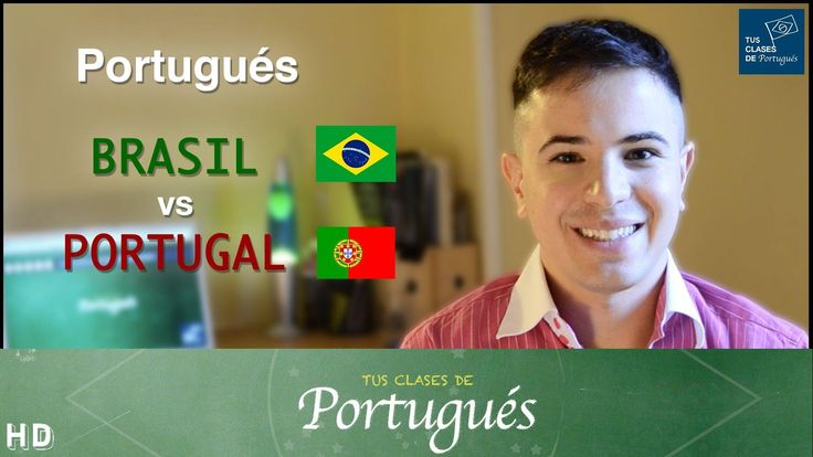 Portugués de BRASIL vs PORTUGAL - Principales diferencias - Clases de Po...