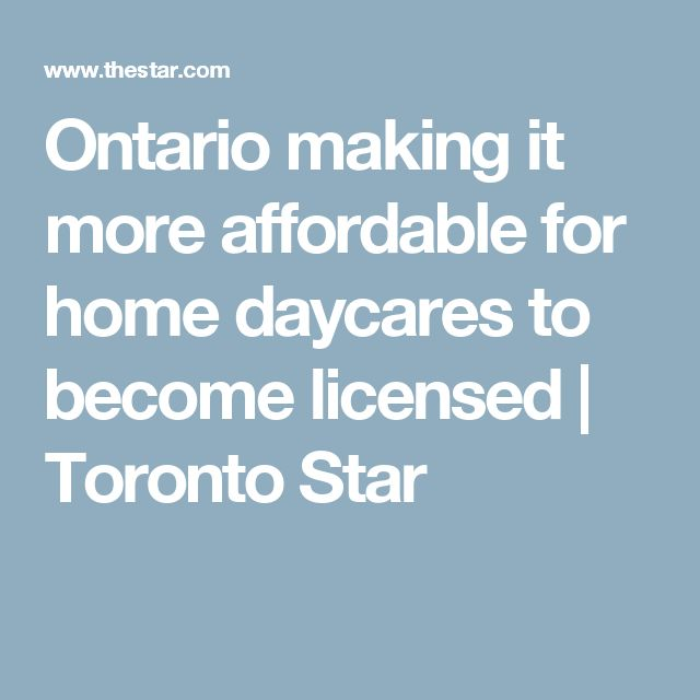 Ontario making it more affordable for home daycares to become licensed | Toronto Star