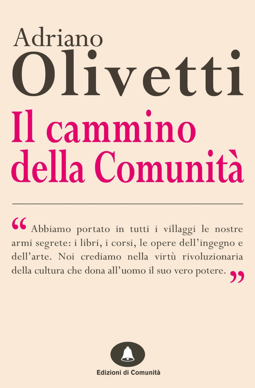 my work - Il cammino della Comunità, Adriano Olivetti