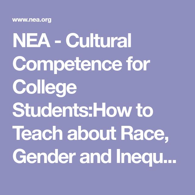 NEA - Cultural Competence for College Students:How to Teach about Race, Gender and Inequalities