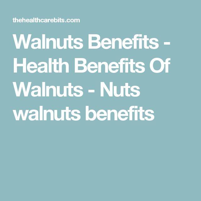 Walnuts Benefits - Health Benefits Of Walnuts - Nuts walnuts benefits