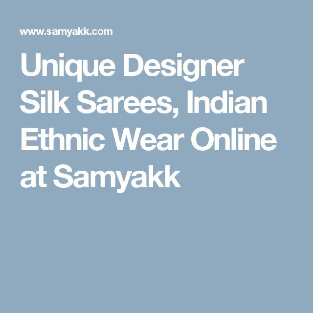 Unique Designer Silk Sarees, Indian Ethnic Wear Online at Samyakk