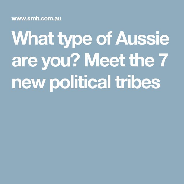 What type of Aussie are you? Meet the 7 new political tribes
