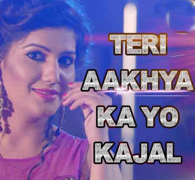 Teri Aakhaya Ka Yo Kajal Sapna Chaudhary Mp3 Song In 2020 Mp3 Song Songs Song Artists