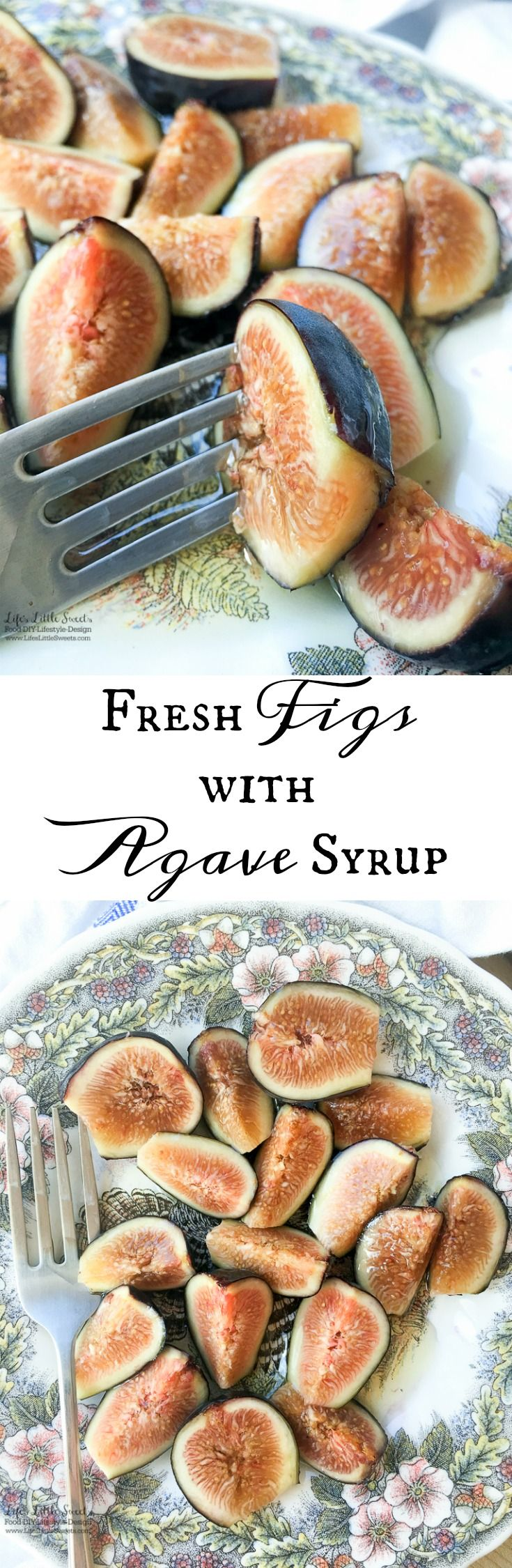 Fresh Figs with Agave Syrup are a light and sweet way to enjoy fresh figs for this upcoming fig season. Substi tute agave for honey and/or add feta or Gorgonzola cheese crumbles if you wish! (only 2 ingredients!) www.lifeslittlesweets.com
