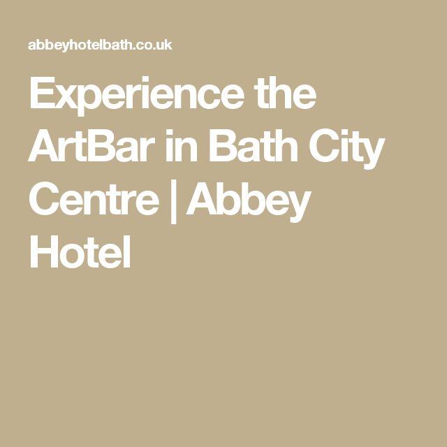 Experience the ArtBar in Bath City Centre   Abbey Hotel