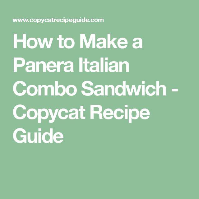 How to Make a Panera Italian Combo Sandwich - Copycat Recipe Guide