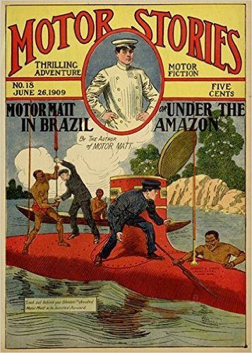Amazon.com: Motor Matt in Brazil (Illustrated): or, Under the Amazon (Classic Fiction for Young Adults Book 185) eBook: Stanley R. Matthews: Kindle Store
