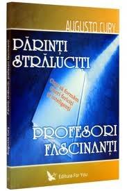 Parinti Straluciti Profesori Fascinanti scrisa de Dr. Augusto Cury