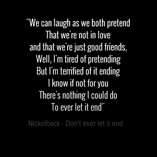 Nickelback - Don't ever let it end
