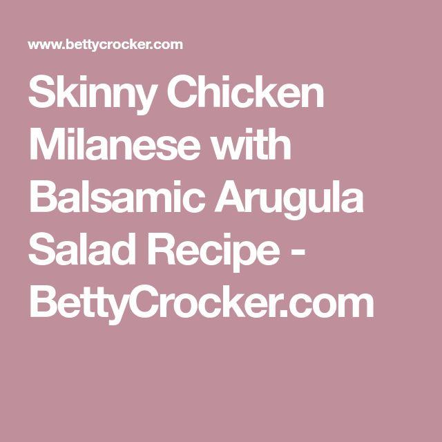 Skinny Chicken Milanese with Balsamic Arugula Salad Recipe - BettyCrocker.com