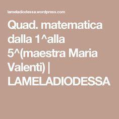 Quad. matematica dalla 1^alla 5^(maestra Maria Valenti)   LAMELADIODESSA