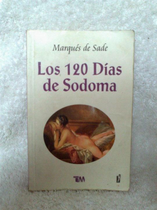 Los 120 días de sodoma, Marqués de Sade (1785)