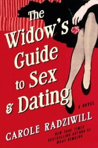 The Widow's Guide to Sex and Dating: A Novel: Carole Radziwill: 9780805098846: Amazon.com: Books