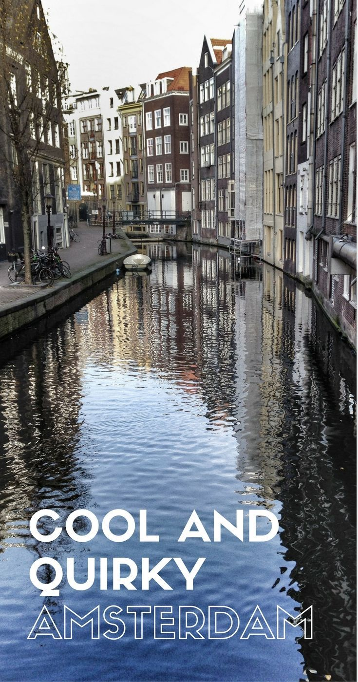 The Netherlands Travel Inspiration - Six cool and quirky things to see and on your visit to Amsterdam