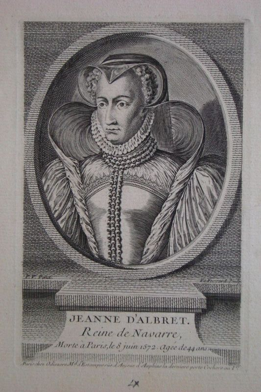 Jeanne d'Albret Reine de Navarre, morte à Paris le 8 juin 1572, agée de 44 ans. F.V. pinxit, Et. Fessard scul. A Paris chez Odieuvre Md d'Estampes rue d'Anjoue d'Auphine la dernière porte Cochere au Ier. Née à Pau en 1528, morte à Paris en 1572, Reine de Navarre (1555-1572), fille d'Henri II d'Albret, roi de Navarre et de Marguerite I de Valois. Après l'annulation de son 1° mariage avec le duc de Clèves, elle épousa Antoine de Bourbon (1548).