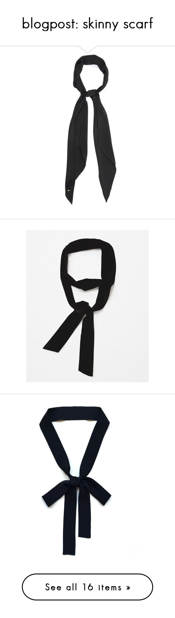 """""""blogpost: skinny scarf"""" by victoriamk ❤ liked on Polyvore featuring accessories, scarves, black scarves, black shawl, yves saint laurent, black, zara scarves, tie scarves, black silk shawl and tying silk scarves"""
