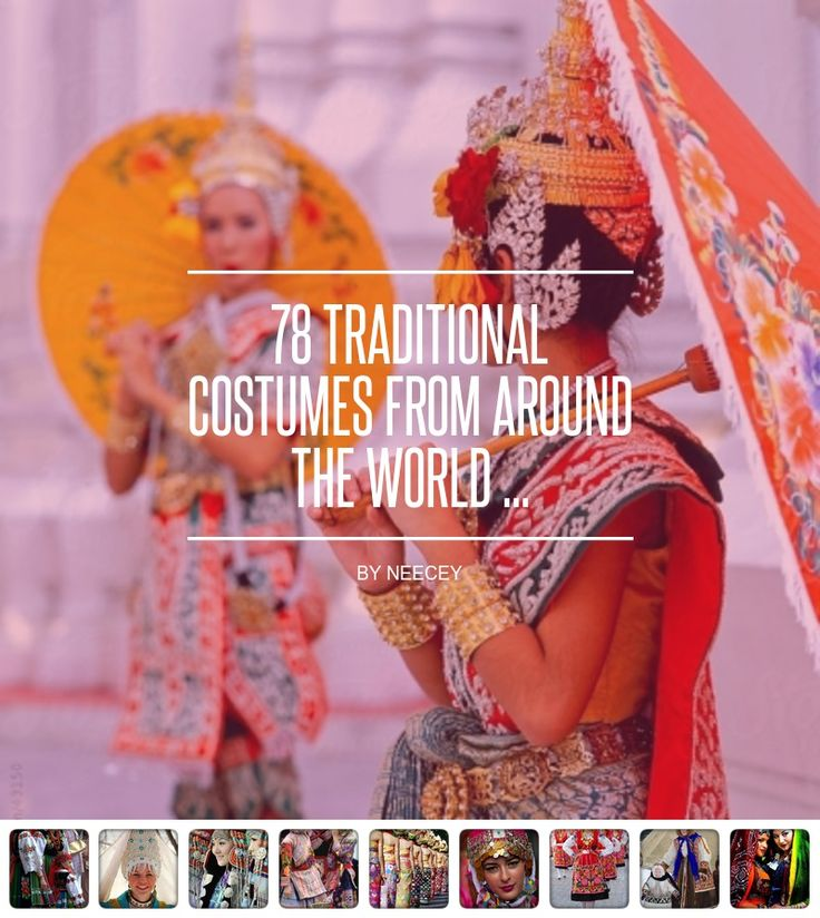 78 #Traditional Costumes from #around the #World ... - #Fashion