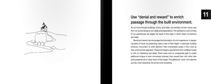 "11 | Use ""denial and reward"" to enrich passage through the built environment."