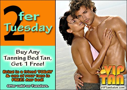 Every Tuesday, it's two'fer tanning at VIP Tan Salon in St. Louis MO! Buy Any Tanning Bed Tan - Get One Free! Bring in a friend today and one of your tans is FREE -- any bed! We're open today until 8pm. Come in and tan today!