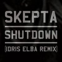 Skepta - Shutdown (Idris Elba Remix)