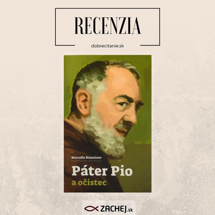 RECENZIA: PÁTER PIO A OČISTEC (Marcello Stanzione) https://goo.gl/W4DxPE Z tejto recenzie sa tešíme extra špeciálne, pretože ide o knihu z našej kuchyne. Prečítajte si neuveriteľne povzbudivé svedectvo jedného z najpríťažlivejších svätcov súčastnosti. #recenziezachejsk #dobrecitanie #knihyzachej #cocitat #dnescitam #reviews