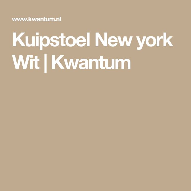 Kuipstoel New york Wit | Kwantum