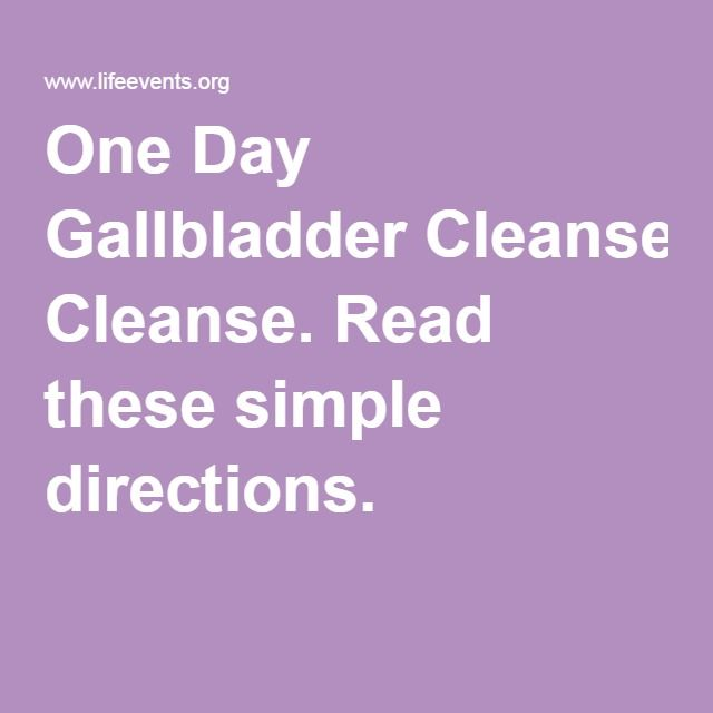 One Day Gallbladder Cleanse. Read these simple directions.
