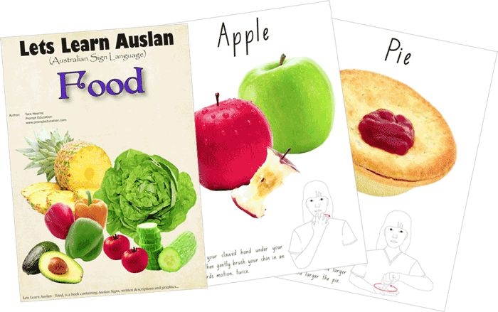 Food - this book includes 26 of the most popular food types and drinks.  One of the first books in Australia to incorporate Auslan (Australian Sign Language) and full colour graphics in an easy to understand manner $20.00