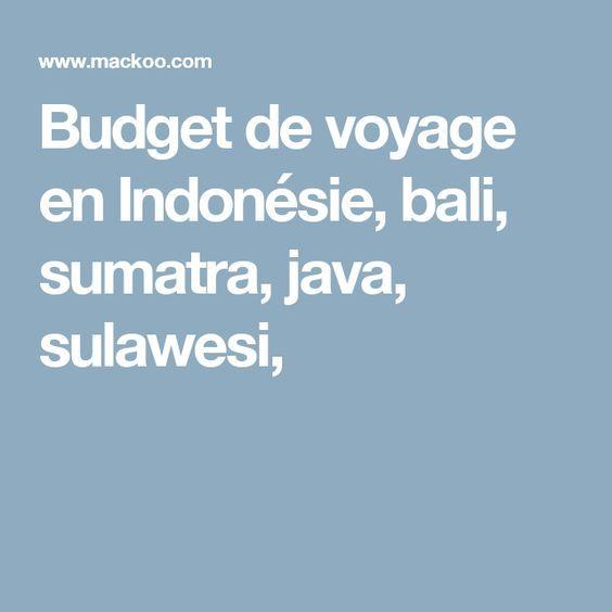 Budget de voyage en Indonésie, bali, sumatra, java, sulawesi,