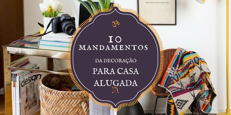 10 mandamentos da decoração para casa alugada :http://blogchegadebagunca.com.br/10-mandamentos-da-decoracao-para-casa-alugada/