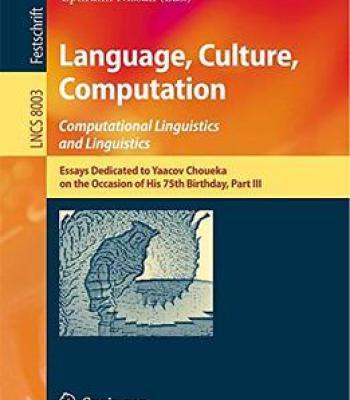 Language Culture Computation: Computational Linguistics And Linguistics Part Iii PDF
