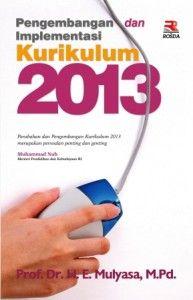 Buku Pengembangan Dan Implementasi Kurikulum 2013-E. Mulyasa-H. Prof. Dr. M.Pd