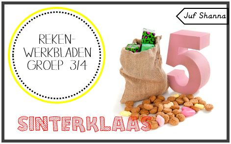 Juf Shanna: Thema Sinterklaas: rekenwerkbladen groep 3&4