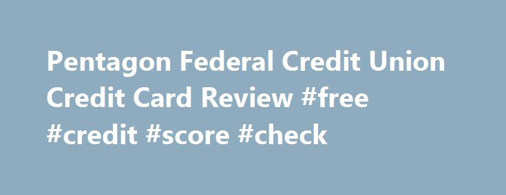 Pentagon Federal Credit Union Credit Card Review #free #credit #score #check http://credit.remmont.com/pentagon-federal-credit-union-credit-card-review-free-credit-score-check/  #pentagon credit union # Pentagon Federal Credit Union Credit Card Overall Rating Rewards Rates & Fees Customer Service The Pentagon Read More...The post Pentagon Federal Credit Union Credit Card Review #free #credit #score #check appeared first on Credit.