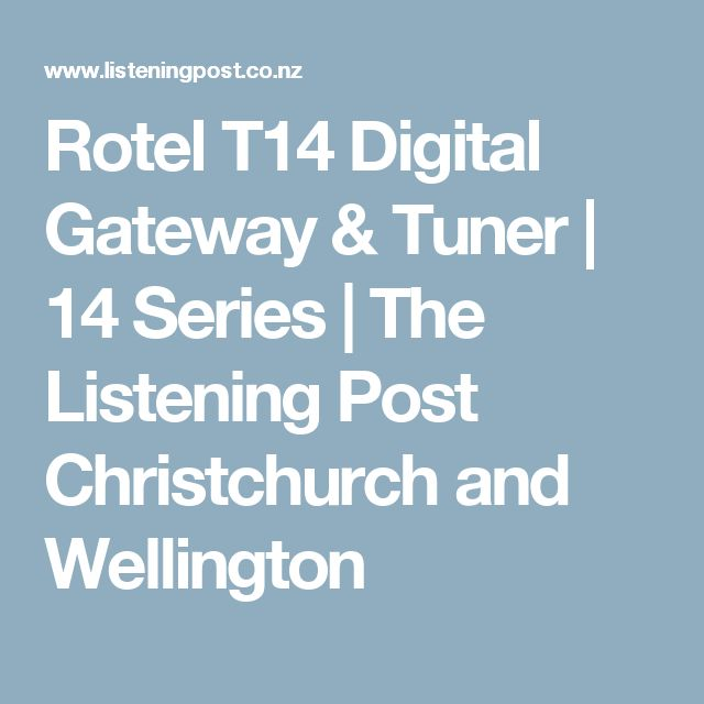 Rotel T14 Digital Gateway & Tuner | 14 Series | The Listening Post Christchurch and Wellington