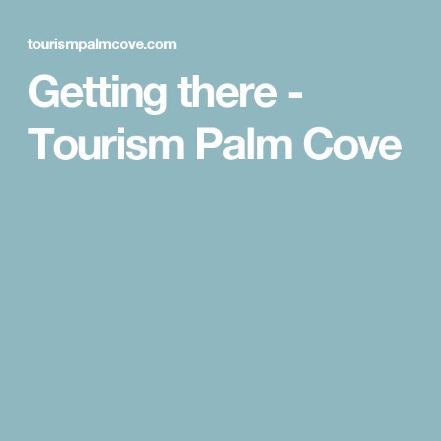 Getting there - Tourism Palm Cove