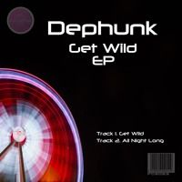 FGS054 - Dephunk - Get Wild EP Clips by Filthy Groovin MusicGroup on SoundCloud