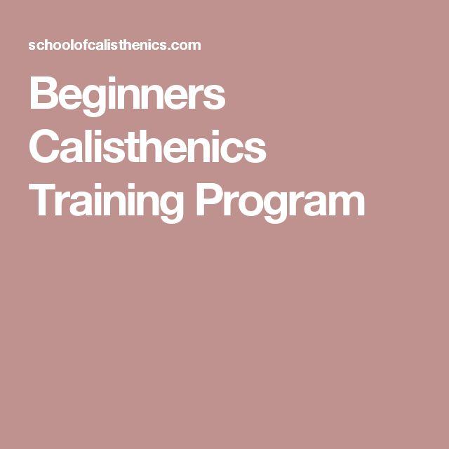 Beginners Calisthenics Training Program